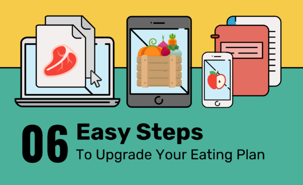 Easy Steps To Upgrade Your Eating Plan